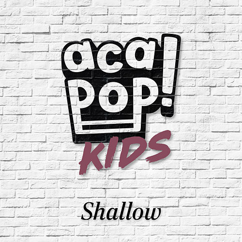 Shallow by Acapop! KIDS