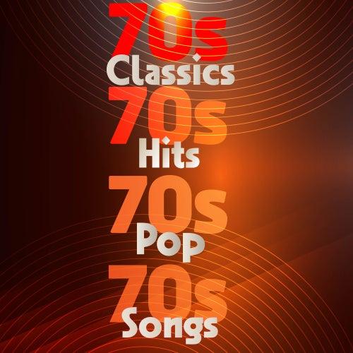 70s Classics 70s Hits 70s Pop 70s Songs von Various Artists