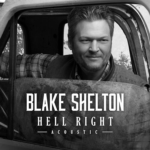 Hell Right (Acoustic) de Blake Shelton
