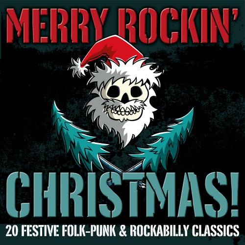 Merry Rockin' Christmas! 20 Festive Folk-Punk & Rockabilly Classics von Various Artists