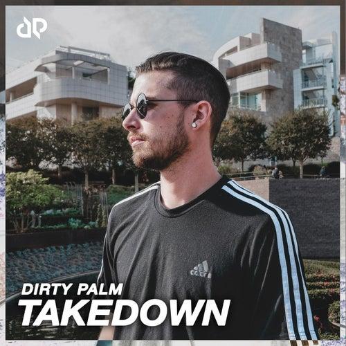 Takedown von Dirty Palm