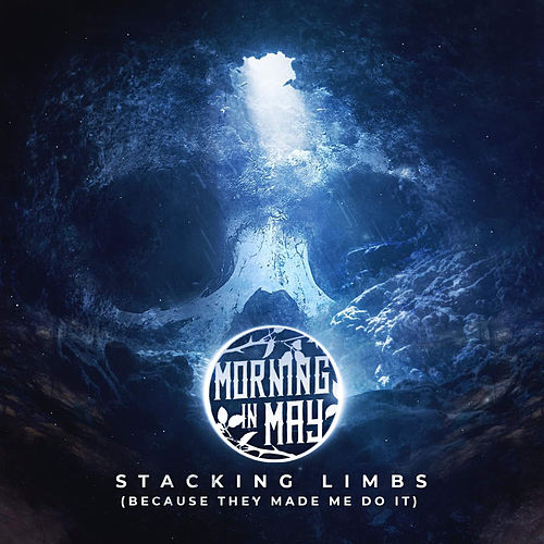 Stacking Limbs (Because They Made Me Do It) von Morning in May