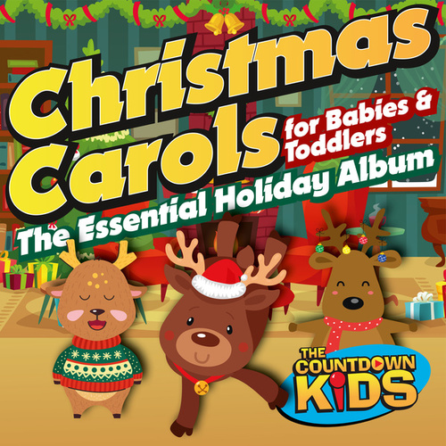 Christmas Carols for Babies and Toddlers: The Essential Holiday Album by The Countdown Kids