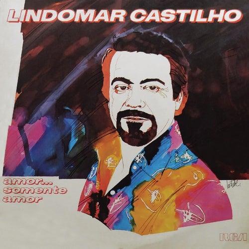 Amor... Somente Amor de Lindomar Castilho