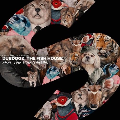Feel The Vibe (Uh Uh) de Dubdogz
