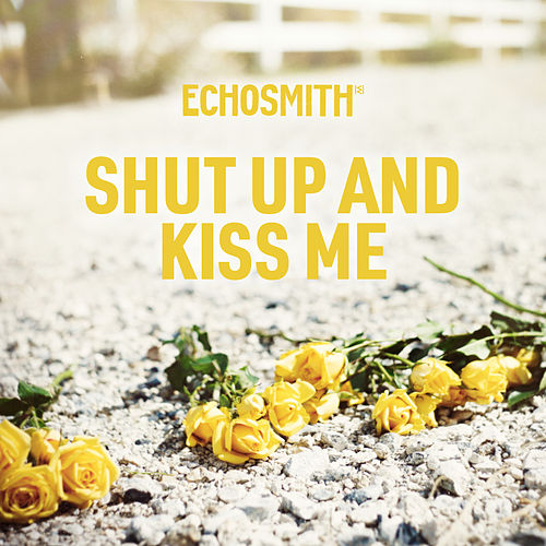 Shut Up and Kiss Me de Echosmith