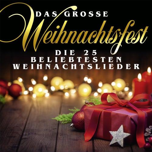 Das große Weihnachtsfest: Die 25 beliebtesten Weihnachtslieder by Various Artists