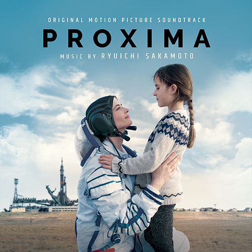 Proxima (Original Motion Picture Soundtrack) by Ryuichi Sakamoto