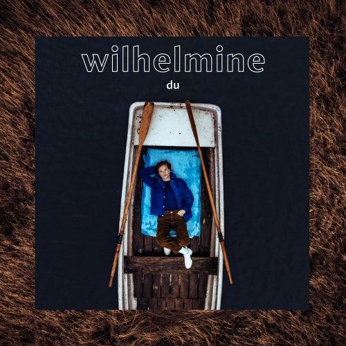 Du von Wilhelmine