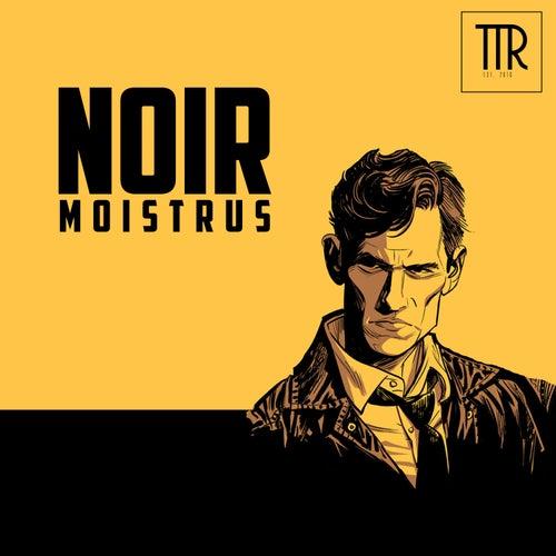 Noir von Moistrus