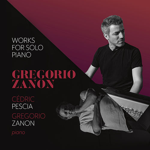 Gregorio Zanon: Works for Solo Piano de Cédric Pescia