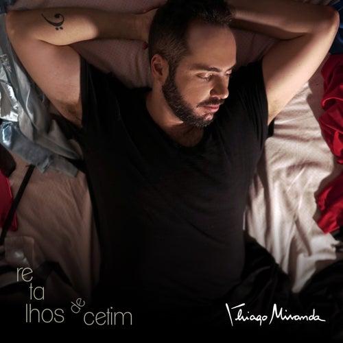 Retalhos de Cetim by Thiago Miranda