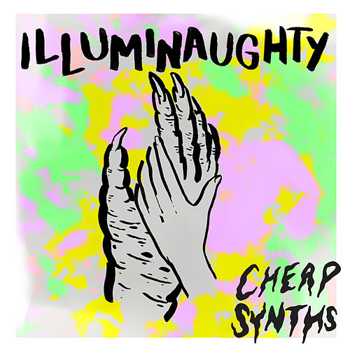 Illuminaughty by Cheap Synths