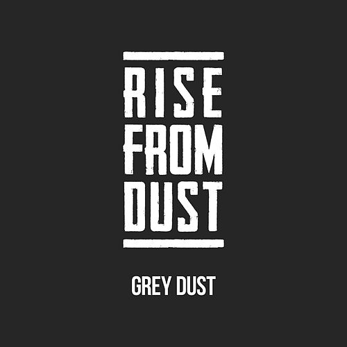 Grey Dust by Rise from Dust