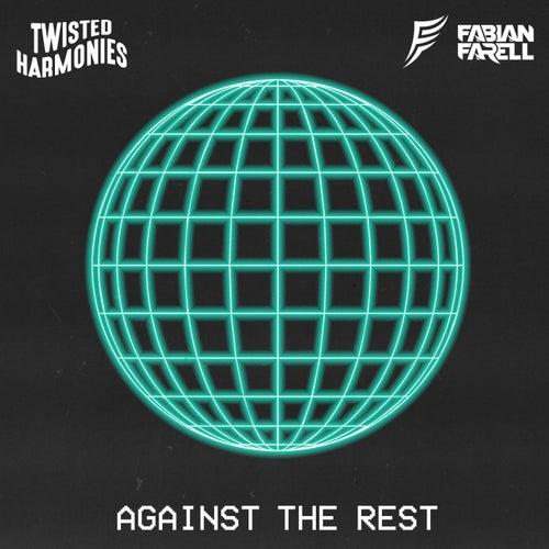 Against The Rest von Twisted Harmonies & Fabian Farell