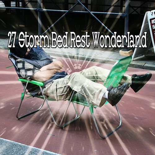 27 Storm Bed Rest Wonderland by Rain Sounds and White Noise