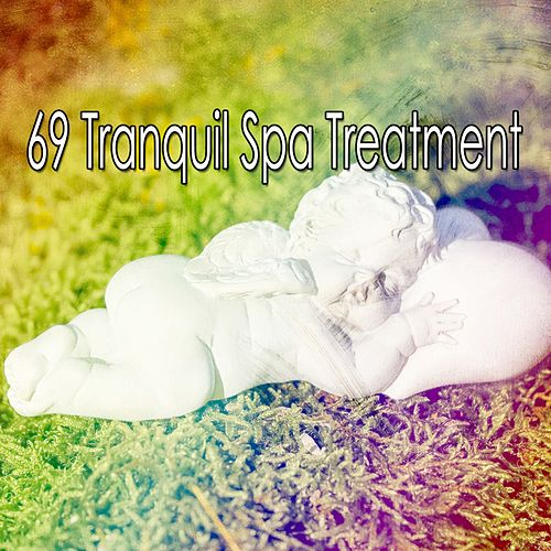 69 Tranquil Spa Treatment von Best Relaxing SPA Music