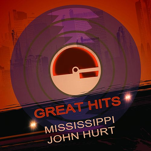 Great Hits de Mississippi John Hurt
