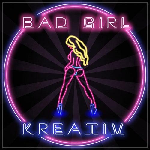 Bad Girl by Kreativ
