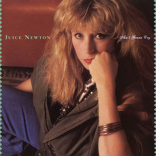 Ain't Gonna Cry von Juice Newton