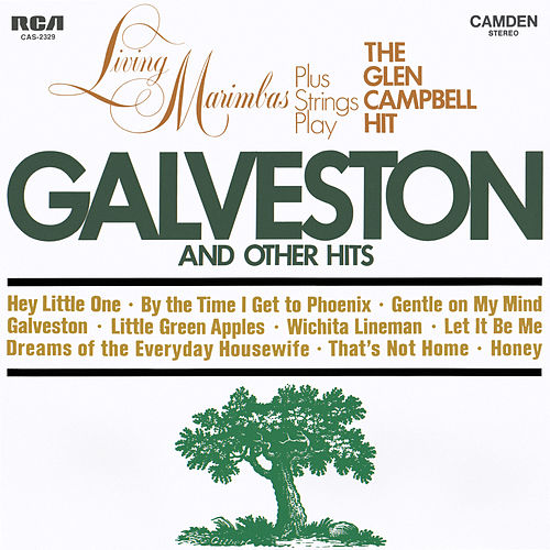 Living Marimbas Plus Strings Play the Glen Campbell Hit 'Galveston' and Other Hits by Living Marimbas