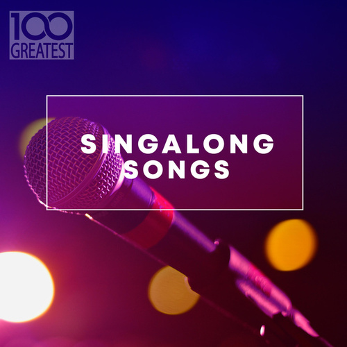 100 Greatest Singalong Songs by Various Artists