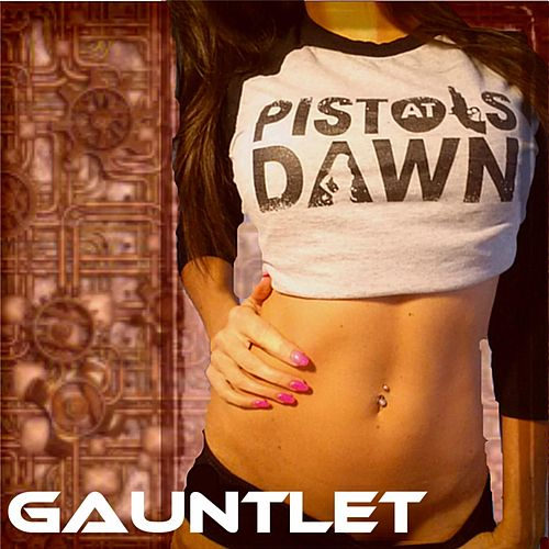 Gauntlet by Pistols At Dawn