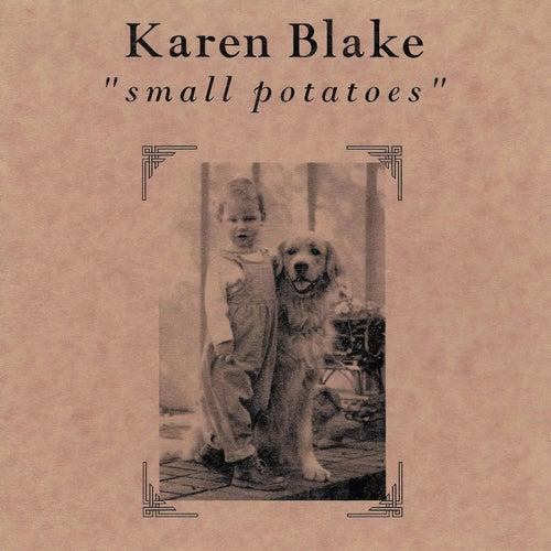 Small Potatoes by Karen Blake