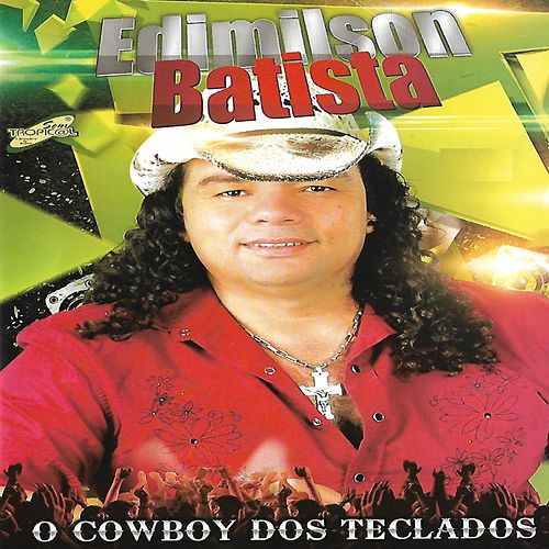 O Cowboy dos Teclados de Edimilson Batista