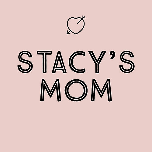 Stacy's Mom by Glenn Warner