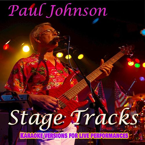 Stage Tracks - Karaoke Versions For Live Performances by Paul Johnson