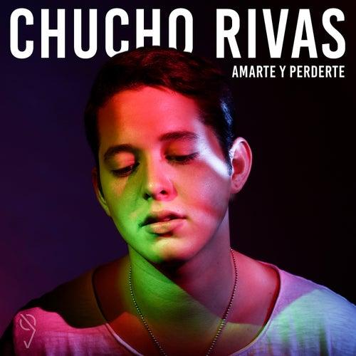 Amarte y Perderte von Chucho Rivas
