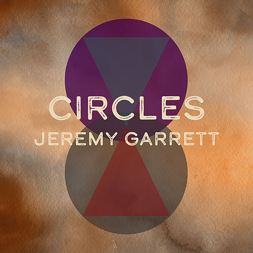 Circles by Jeremy Garrett