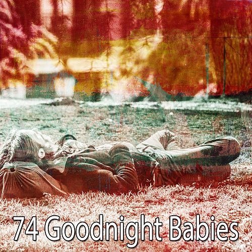 74 Goodnight Babies von Best Relaxing SPA Music