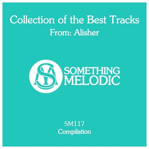 Collection of the Best Tracks From: Alisher by Sher Ali