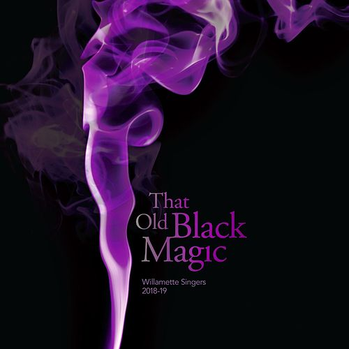 That Old Black Magic by Willamette Singers