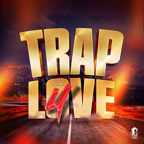 Trap love, vol. 4 de T2R, Eye's Berg, Eliott, Dod, Minissia, Dashikos, GS, Lossa2Squa, Doks, Melhow, DJ Babs, HIRO, Sabri, Dibson, D.Ace, Wilson, Kidaki, Asmaa