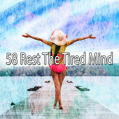 58 Rest the Tired Mind von Massage Therapy Music