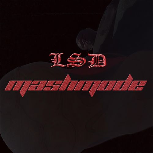 Mashmode by L.S.D.