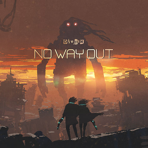 No Way Out by Day Din