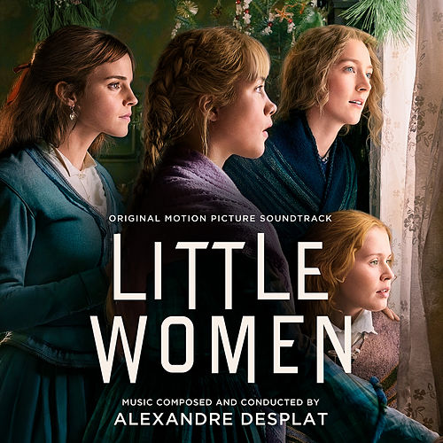 Little Women (Original Motion Picture Soundtrack) von Alexandre Desplat