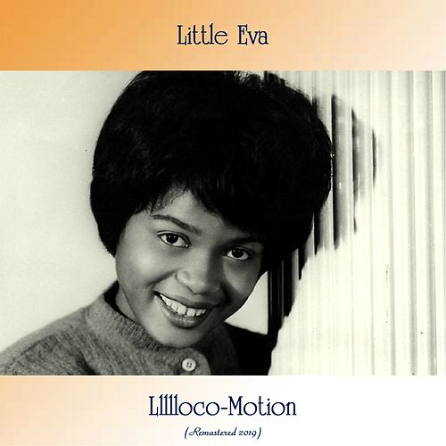 Llllloco-Motion (Remastered 2019) di Little Eva
