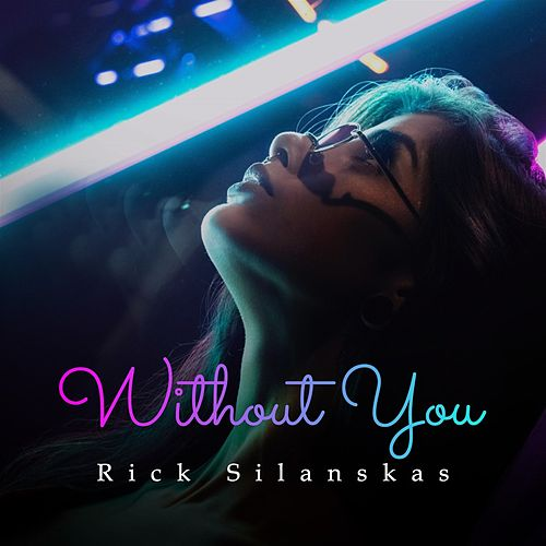 Without You de Rick Silanskas