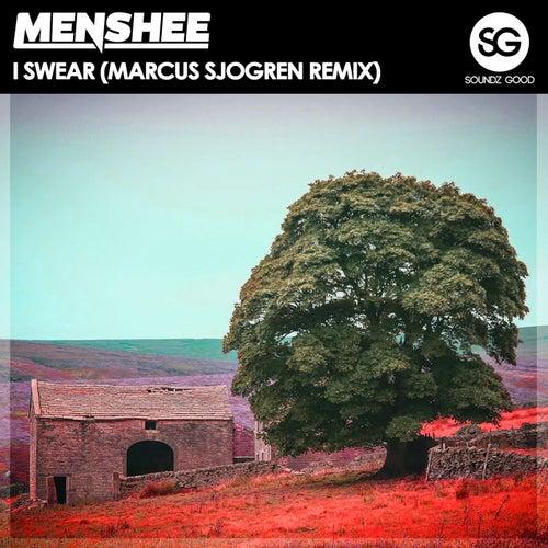 I Swear (Marcus Sjogren Remix) by Menshee