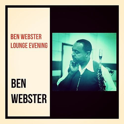 Ben Webster Lounge Evening by Ben Webster