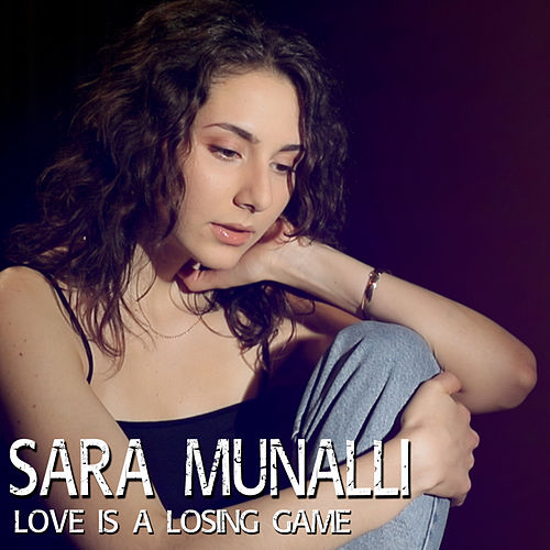 Love is a losing game (Cover Version) by Sara Munalli