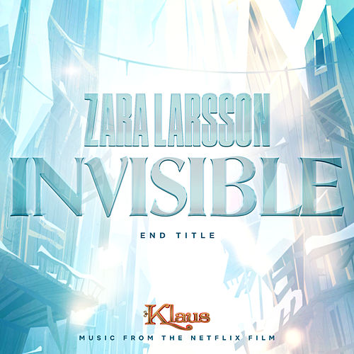 Invisible (from the Netflix Film Klaus - In Film Orchestral Version) de Zara Larsson