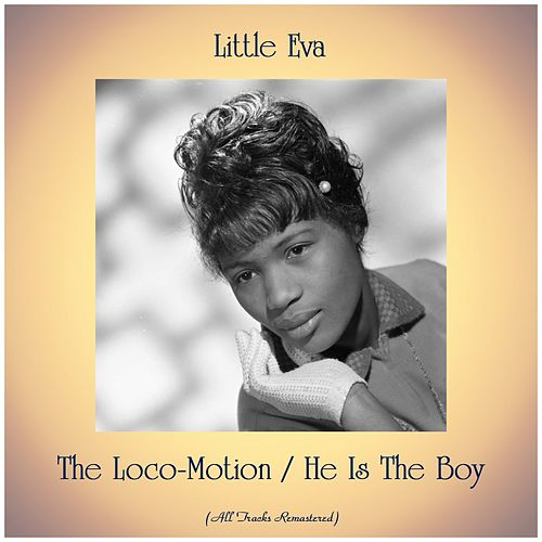 The Loco-Motion / He Is The Boy (Remastered 2019) by Little Eva