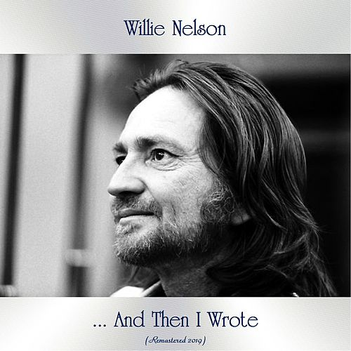 ... And Then I Wrote (Remastered 2019) de Willie Nelson