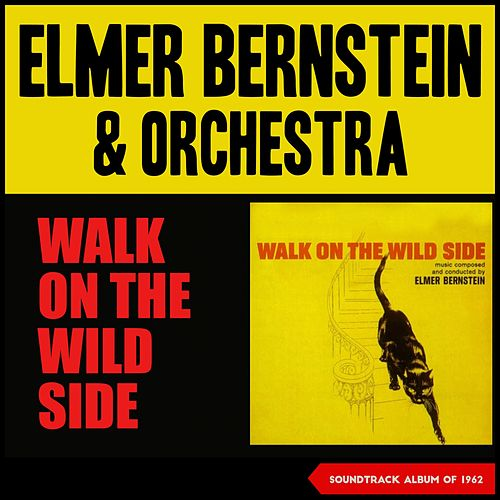 Elmer Bernstein - Walk on the Wild Side (Soundtrack Album of 1962) von Elmer Bernstein